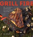 Grill Fire by Lex Taylor