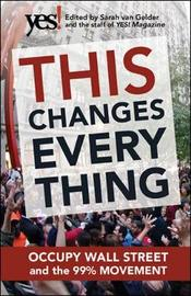 This Changes Everything: Occupy Wall Street and the 99% Movement by Sarah Van Gelder image