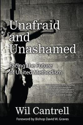 Unafraid and Unashamed by Wil Cantrell