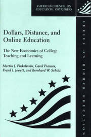 Dollars, Distance, and Online Education by Martin J. Finkelstein