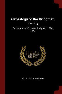 Genealogy of the Bridgman Family by Burt Nichols Bridgman