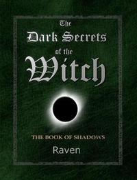 The Dark Secrets of the Witch by Raven
