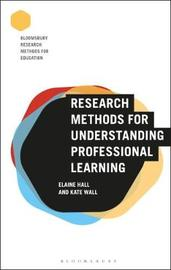 Research Methods for Understanding Professional Learning by Elaine Hall
