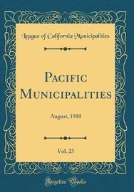 Pacific Municipalities, Vol. 23 by League Of California Municipalities image