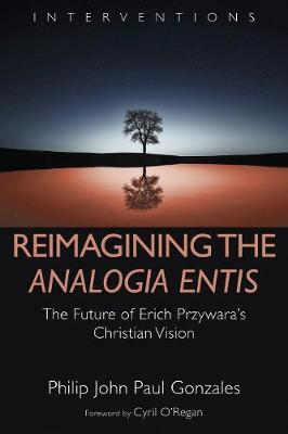 Reimagining the Analogia Entis by Philip John Paul Gonzales