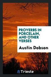 Proverbs in Porcelain, and Other Verses by Austin Dobson image