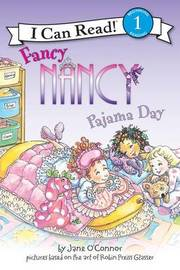 Fancy Nancy: Pajama Day by Jane O'Connor