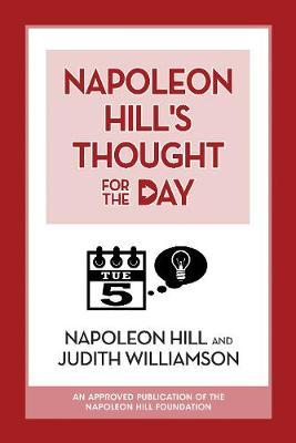 Napoleon Hill's Thought for the Day by Napoleon Hill