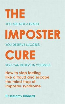 The Imposter Cure by Dr Jessamy Hibberd