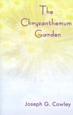 The Chrysanthemum Garden by Joseph G. Cowley image