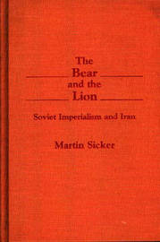 The Bear and the Lion by Martin Sicker