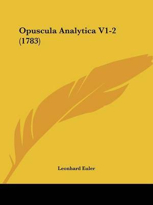 Opuscula Analytica V1-2 (1783) by Leonhard Euler image