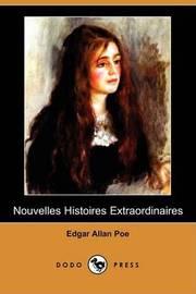 Nouvelles Histoires Extraordinaires (Dodo Press) by Edgar Allan Poe