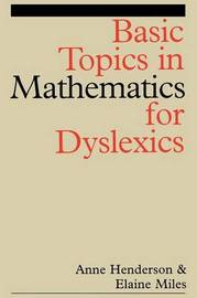 Basic Topics in Mathematics for Dyslexia by Anne Henderson