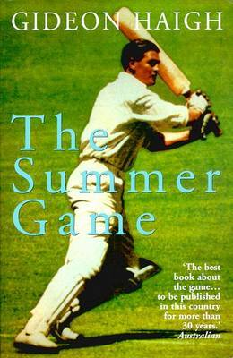 The Summer Game: Australia in Test Cricket 1949-71: Australia in Test Cricket 1949-71 by Gideon Haigh