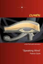 """Lumen: A Red Path Spirit Adventure by """"Speaking Wind"""" Patrick Quirk image"""