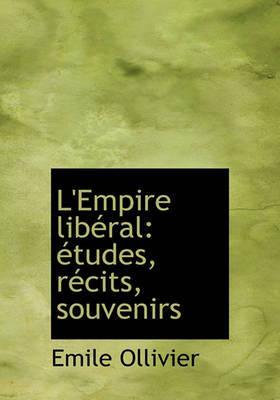 L'Empire Libral: Tudes, Rcits, Souvenirs by F Ed Eration Nationale Des Collectivit Es Conc Edantes Et R