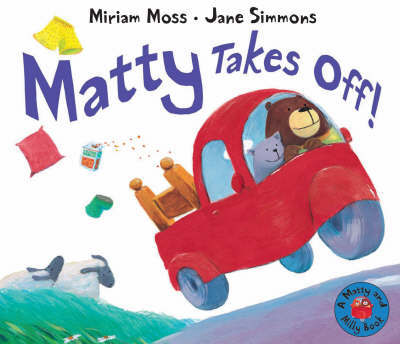 Matty Takes Off! by Miriam Moss
