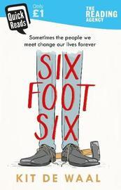 Six Foot Six by Kit de Waal image