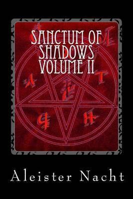 Sanctum of Shadows Volume II | Aleister Nacht Book | In