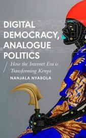 Digital Democracy, Analogue Politics by Nanjala Nyabola