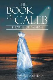 The Book of Caleb by J W Delorie image