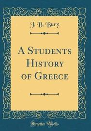 A Students History of Greece (Classic Reprint) by J.B. Bury image