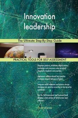 Innovation Leadership the Ultimate Step-By-Step Guide by Gerardus Blokdyk image