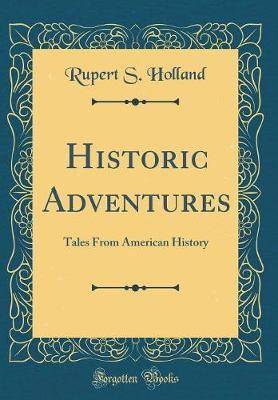 Historic Adventures by Rupert S Holland image