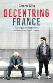Decentring France by Gemma King