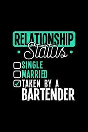 Relationship Status Taken by a Bartender by Dennex Publishing image