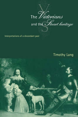 The Victorians and the Stuart Heritage by Timothy Lang image