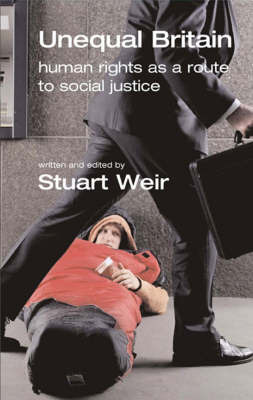 Unequal Britain: Human Rights as a Route to Social Justice by Stuart Weir image