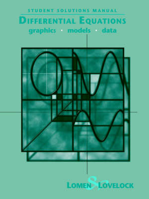 Student Solutions Manual to accompany Differential Equations: Graphics, Models, Data by David O. Lomen
