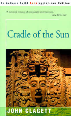 Cradle of the Sun by John Clagett, Ph.D.