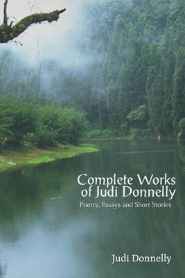 Complete Works of Judi Donnelly by Judi Donnelly