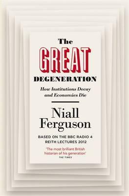 The Great Degeneration by Niall Ferguson image