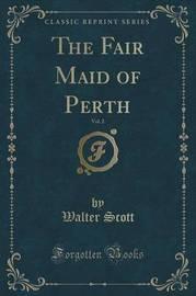 The Fair Maid of Perth, Vol. 2 (Classic Reprint) by Walter Scott