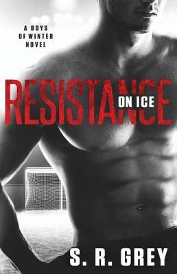 Resistance on Ice by S R Grey