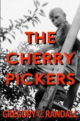 The Cherry Pickers by Gregory C. Randall image