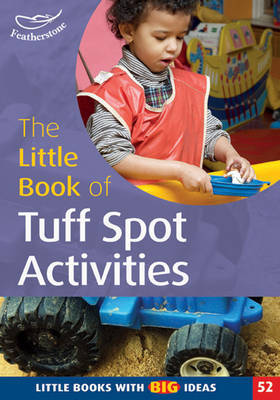 The Little Book of Tuff Spot Activities by Ruth Ludlow image