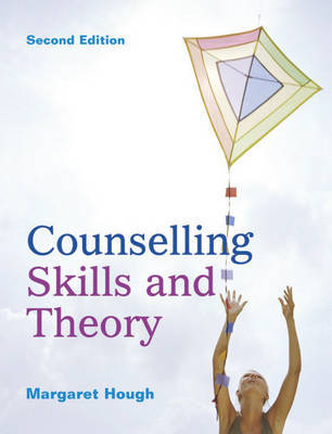 Counselling Skills and Theory by Margaret Hough