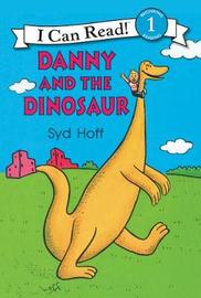 Danny And The Dinosaur [60th Anniversary Edition] by Syd Hoff