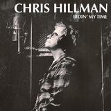 Bidin' My Time by Chris Hillman