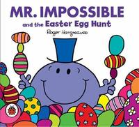 Mr Men: Mr Impossible and the Easter Egg Hunt by Roger Hargreaves