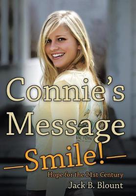 Connie's Message-Smile! by Jack B Blount
