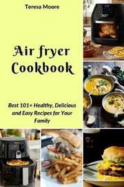 Air Fryer Cookbook by Teresa Moore image