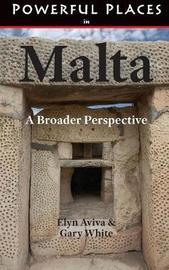 Powerful Places in Malta by Elyn Aviva