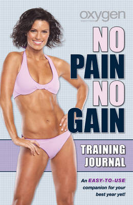 """Oxygen's"" No Pain No Gain Training Journal by Oxygen Magazine image"