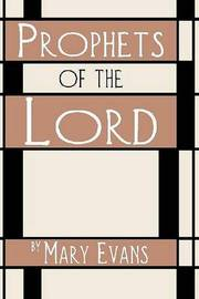 Prophets of the Lord by Mary Evans